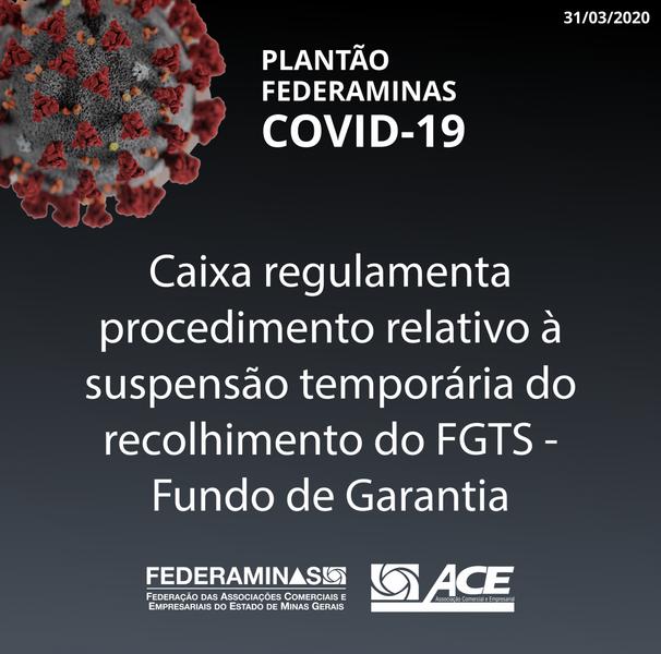Caixa regulamenta procedimento relativo à suspensão temporária do recolhimento do FGTS - Fundo de Garantia