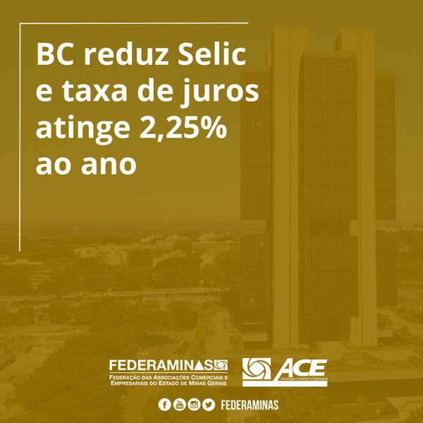 BC reduz Selic e taxa de juros atinge 2,25% ao ano